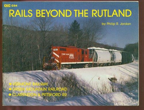 Rails beyond the rutland (The Rutland Railroad)
