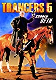 Trancers 5: Sudden Deth by Stacie Randall, Ty Miller, Teri Ivens, Mark Arnold Tim Thomerson