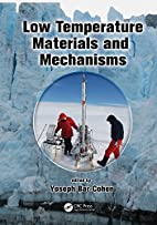 Low Temperature Materials and Mechanisms by…