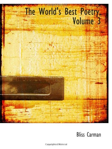 Read Online The World's Best Poetry, Volume 3 pdf