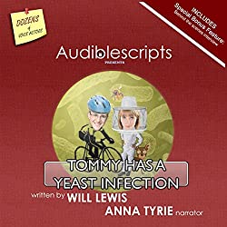 Tommy Has a Yeast Infection narrated by Anna Tyrie