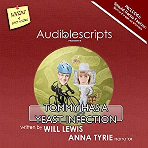 Tommy Has a Yeast Infection narrated by Anna Tyrie Audiobook