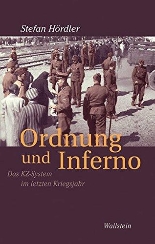 Ordnung und Inferno: Das KZ-System im letzten Kriegsjahr