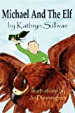 Michael and the Elf, Kathryn Sullivan, 1616333561