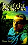 img - for The Asian Connection by Glenn Carley (2002-12-18) book / textbook / text book
