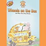 Mother Goose: Wheels on the Bus Move-Along Songs |
