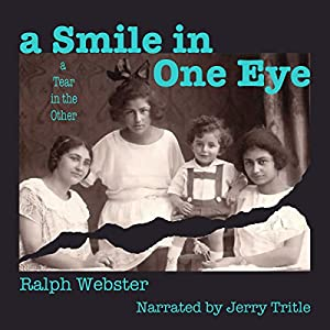 A Smile in One Eye, a Tear in the Other Audiobook