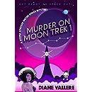 Murder on Moon Trek 1: A Sylvia Stryker Mystery (Outer Space Mysteries)
