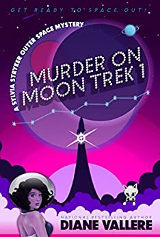 Murder on Moon Trek 1: A Sylvia Stryker Mystery (Outer Space Mysteries) by [Vallere, Diane]