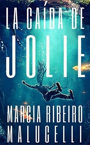 La caída de Jolie (Spanish Edition)
