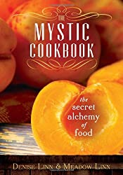 The Mystic Cookbook: The Secret Alchemy of Food
