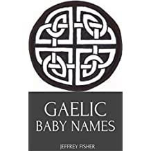 Gaelic Baby Names: Gaelic Names for Girls and Boys