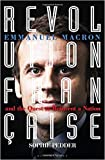 by sophie pedder revolution fran?aise emmanuel macron and the quest to reinvent a nation hardcover ?2018?by sophie pedder author hardcover