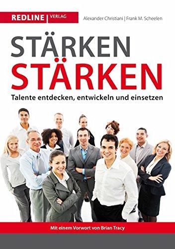 Stärken stärken: Talente entdecken, entwickeln und einsetzen