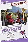 Guide du Routard Conversation Espagnol par Guide du Routard