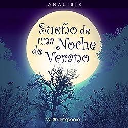 Análisis: Sueño de una noche de verano - W. Shakespeare [Analysis: A Midsummer Night's Dream - W. Shakespeare]