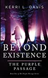 Beyond Existence: The Purple Passage (Volume 1)