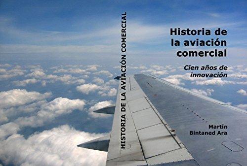 Descargar Libro Historia De La Aviación Comercial: 100 Años De Innovación Martin Bintaned