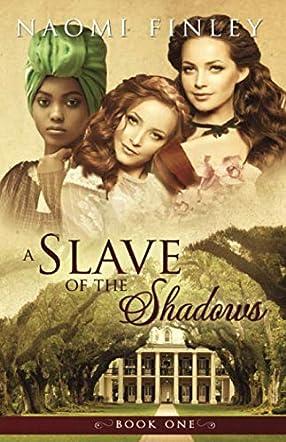A Slave of the Shadows