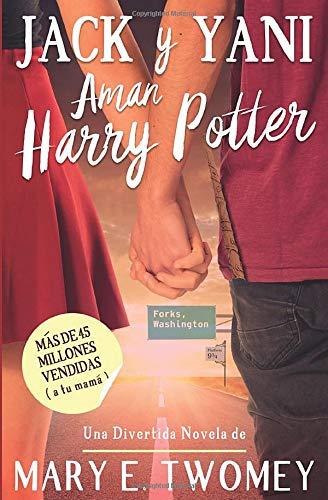Jack y Yani Aman Harry Potter (Spanish Edition): Mary E ...