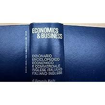 Economics and Business: Dizionario Enciclopedico Economico Ingles Italiano