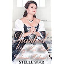 Spanked By Her Strict Victorian Husband 5 (Domestic Discipline Public Spankings)