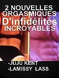2 nouvelles orgasmiques d infid?lit?s incroyables 2 histoires erotiques chaudes pour adultes 18 french edition