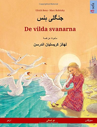 Jungli hans – De vilda svanarna. Bilingual children's book based on a fairy tale by Hans Christian Andersen (Urdu – Swedish) (Sefa Bilingual Children's Picture Books) (Urdu Edition) PDF