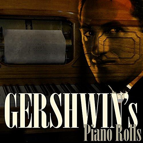 Gershwin's Piano Rolls - George Gershwin Piano Rolls