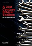 A 21st Century Ethical Toolbox, Weston, Anthony, 0199758816