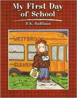 My First Day of School: P K  Hallinan: 9780824953058: Amazon