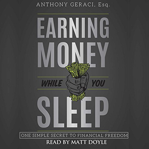 Earning Money While You Sleep: One Simple Secret to Financial Freedom