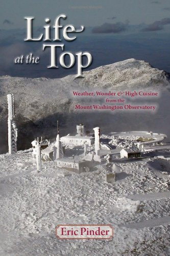Life at the Top: Weather, Wisdom & High Cuisine from the Mount Washington Observatory