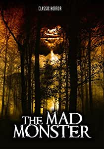 The Mad Monster: Classic Horror Movie