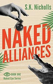 Naked Alliances: A Richard Noggin Novel (The Naked Eye Private Investigator Series Book 1) by [Nicholls, S.K.]