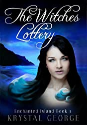The Witches Lottery (Enchanted Island Series Book 1)