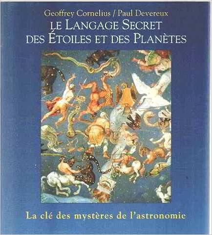 a3d9919795e853 Le langage secret des étoiles et des planètes   La clé des mystères de l