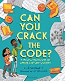 Can You Crack the Code?: A Fascinating History of