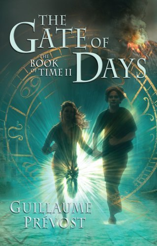 Gate Of Days (The Book Of Time II) by Guillaume Prevost (2008-10-01) -