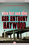 When Last Seen Alive (The Aaron Gunner Mysteries)