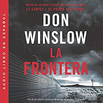 Amazon.com: La Frontera [The Border]: Una novela [A Novel ...