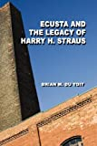 img - for Ecusta and the Legacy of Harry H. Straus by Brian M. du Toit (2007-12-10) book / textbook / text book