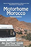 OurTour Guide to Motorhome Morocco: How to Travel Independently to Morocco in Your Motorhome or Campervan