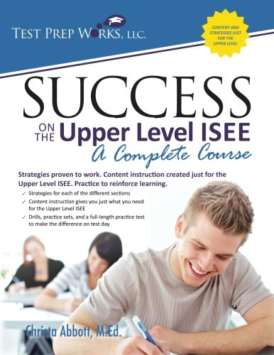 Upper Level - Success on the Upper Level ISEE: A Complete Course
