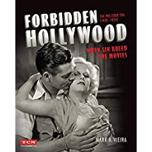 Forbidden Hollywood: The Pre-Code Era (1930-1934) (Turner Classic Movies): When Sin Ruled the Movies