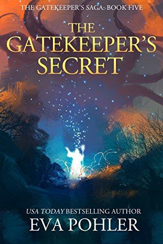The Gatekeeper's Secret: Gatekeeper's Saga, Book Five (The Gatekeeper's Saga 5)
