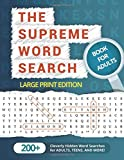 The Supreme Word Search Book for Adults - Large Print Edition: Over 200 Cleverly Hidden Word Searches for Adults, Teens…