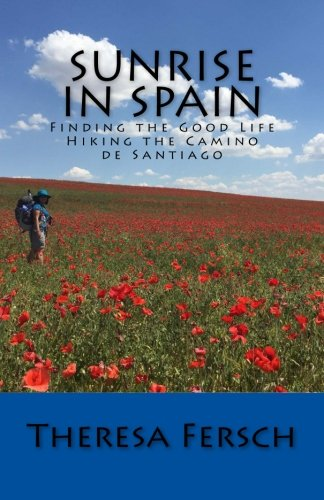 Sunrise in Spain: Finding the Good Life Hiking the Camino de Santiago