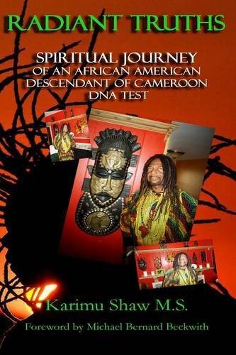 Radiant Truths Spiritual Journey Of An African American Descendant Of Cameroon Dna Test pdf epub