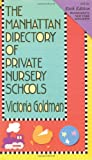 The Manhattan Directory of Private Nursery Schools, Victoria Goldman, 1569474494